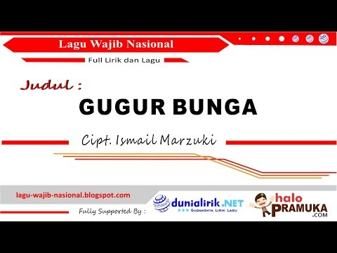 gugur-bunga-plus-lirik-(lagu-wajib-nasional-ciptaan-ismail-marzuki)