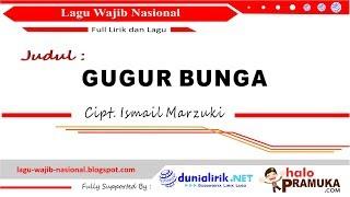 GUGUR BUNGA Plus Lirik (Lagu Wajib Nasional Ciptaan Ismail Marzuki)