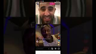 Riyad mahrez Instagram Live Mendy et Bernardo Silva manchester city players