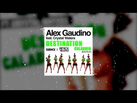 Alex Gaudino ft. Christal Waters - Destination Calabria (Silence x Patrick Velleno Bootleg)