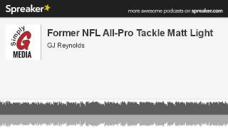 Former NFL All-Pro Tackle Matt Light (made with Spreaker)