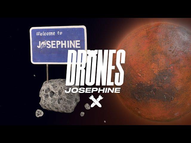Drones - Josephine