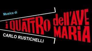Carlo Rustichelli - I quattro dell'ave maria OST - Best Tracks