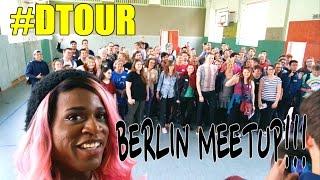 #DTOUR: DAY 3   BERLIN MEETUP!!!