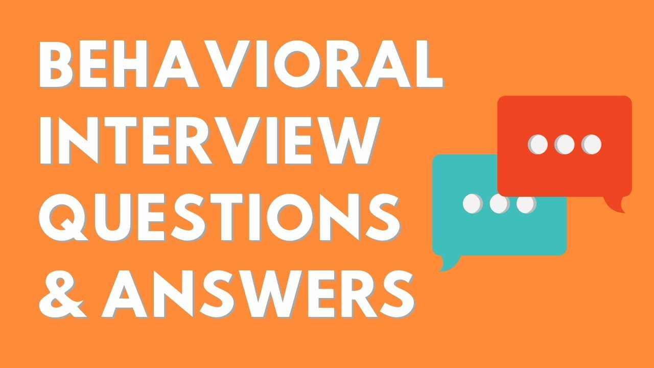 Sample Behavioral Interview Questions and Answers - YouTube