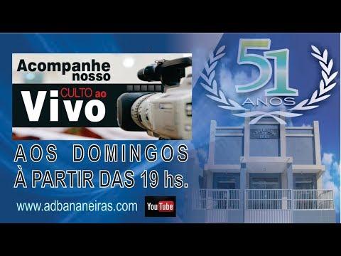 Culto AO VIvo,  AD  BANANEIRAS, 13 05 2018