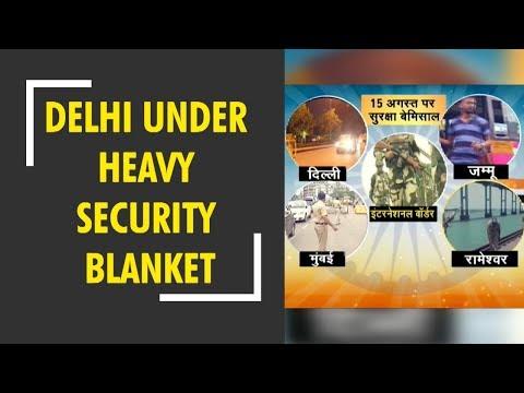 Deshhit: Delhi under heavy security blanket ahead of PM Modi's Independence Day speech