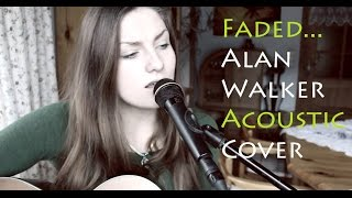 Faded - Alan Walker - Acoustic Cover (by Lissi)