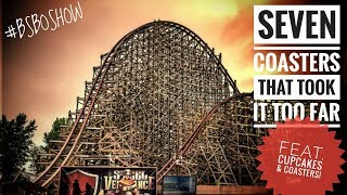 Seven Coasters That Took it TOO FAR! (feat. Cupcakes & Coasters)