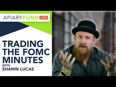 Trade the FOMC Minutes with Shawn Lucas