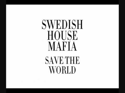 Save the World Extended Mix  Swedish House Mafia