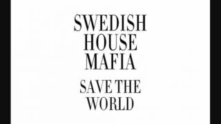 Save the World (Extended Mix) - Swedish House Mafia