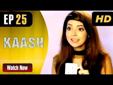 Kaash - Episode 25 - Aaj Entertainment