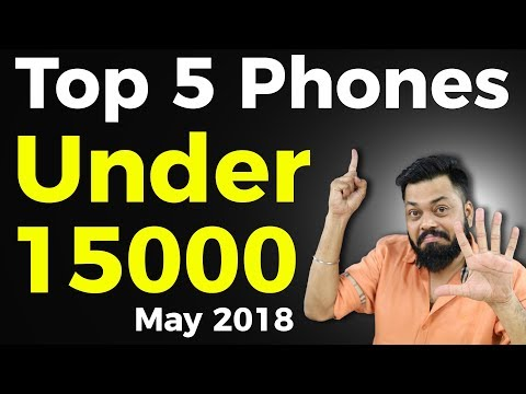 TOP 6 BEST MOBILE PHONES UNDER  RS.15000 IN INDIA (MAY 2018)