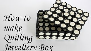 Diy: How To Make Quilled Jewellery Box