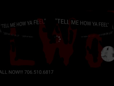 TELL ME HOW YA FEEL 8/21/17