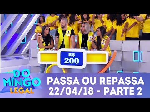 Passa ou Repassa - Parte 2   Domingo Legal (22/04/18)