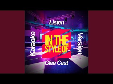 Listen (In The Style Of Glee Cast) (Karaoke Version)