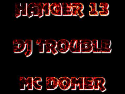 DANGER - DJ TROUBLE MC DOMER HANGER 13 FULL SET (re-upload now higher quality)