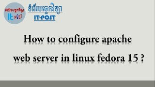 How to configure apache web server in linux fedora 15 ?