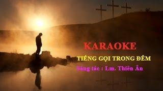 Tiếng Gọi Trong Đêm - Sáng Tác: Lm. Thiên Ân - Karaoke