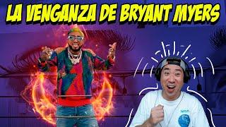 LA VENGANZA DE BRYANT MYERS 😱 RELAX REACCION