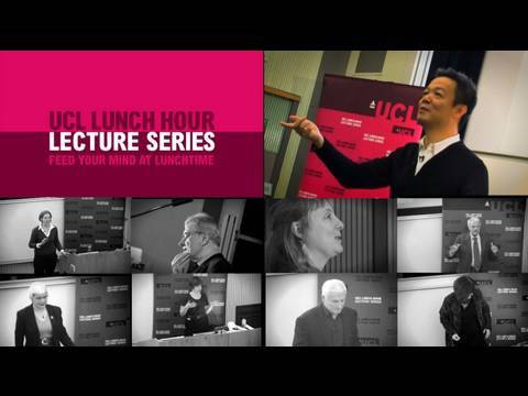 Lunch Hour Lecture Series @ UCL