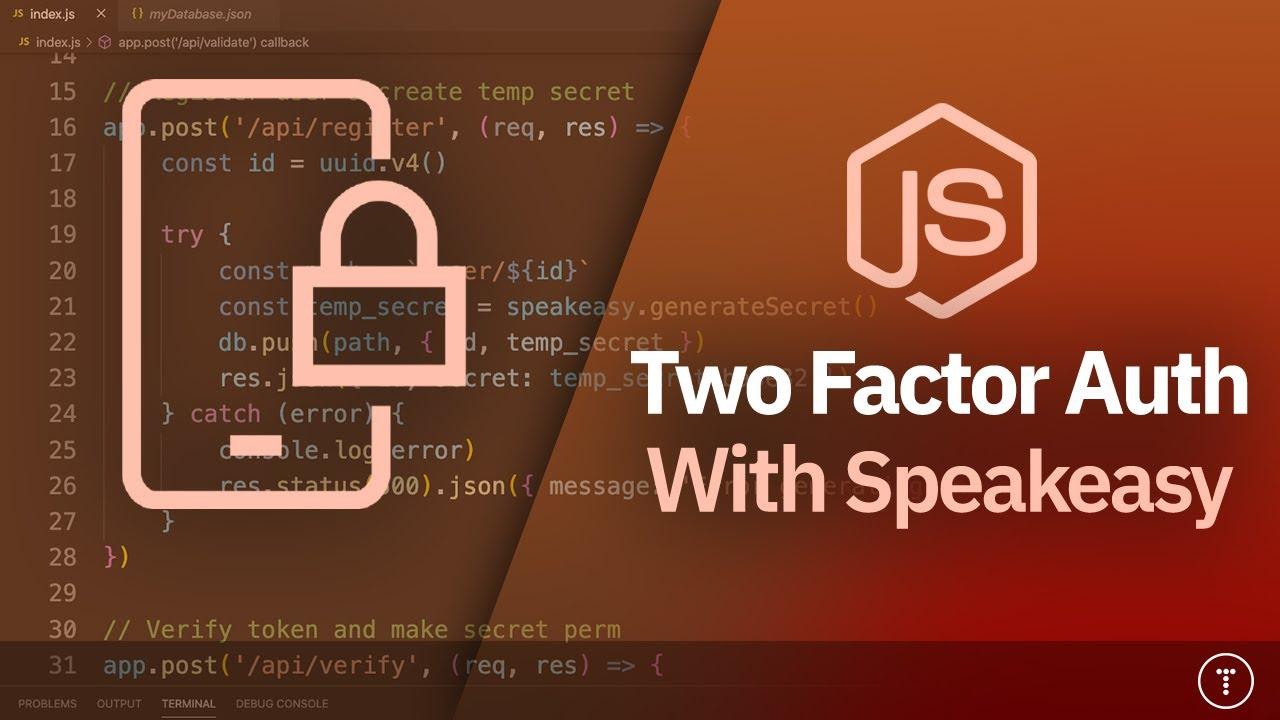 Node.js & Speakeasy - Two Factor Authentication