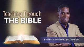 1 Corinthians Chapter 2 | Teaching Through the Bible with Dr. Kenneth Sullivan