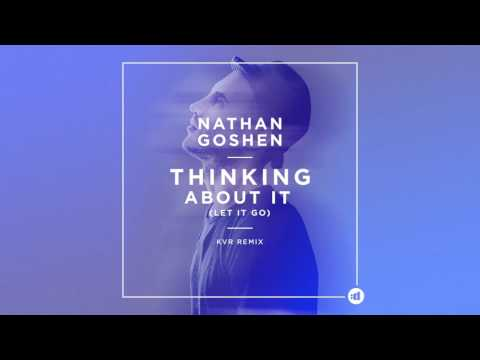 Nathan Goshen - Thinking About It (Let It Go) [KVR Remix] [Cover Art]