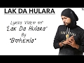 Download BOHEMIA - Lyrics  of Song 'Lak Da Hulara' By