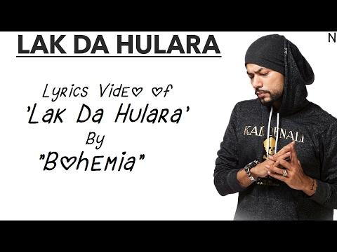 "BOHEMIA - Lyrics Video of Song 'Lak Da Hulara' By ""Bohemia"""