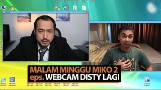 Malam Minggu Miko 2 - Webcam Disty Lagi