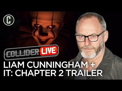 """Ser Davos"" Liam Cunningham In-Studio & It: Chapter 2 Trailer Thoughts - Collider Live #131"