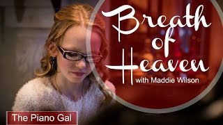 Breath of Heaven - Amy Grant - Maddie Wilson & The Piano Gal | Sara Arkell