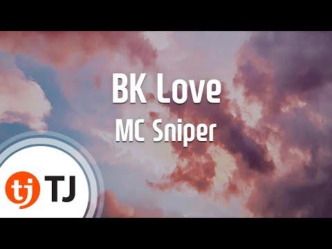 [TJ노래방] BK Love - MC Sniper / TJ Karaoke