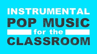 Download Instrumental Pop Music for the Classroom | No Vocals