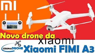 Novo Xiaomi FIMI A3 - drone para filmagens BARATÍSSIMO! | colunaDRONE