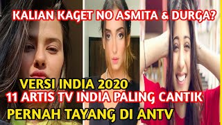 "11 ARTIS TV INDIA PALING CANTIK 2020 "" PERNAH TAYANG DI TANAH AIR """