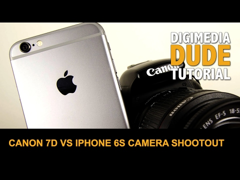 Canon 7D vs iPhone 6s Camera Shootout