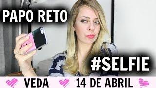 Selfie Perfeita | Papo Reto