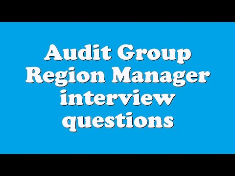 Audit Group Region Manager interview questions