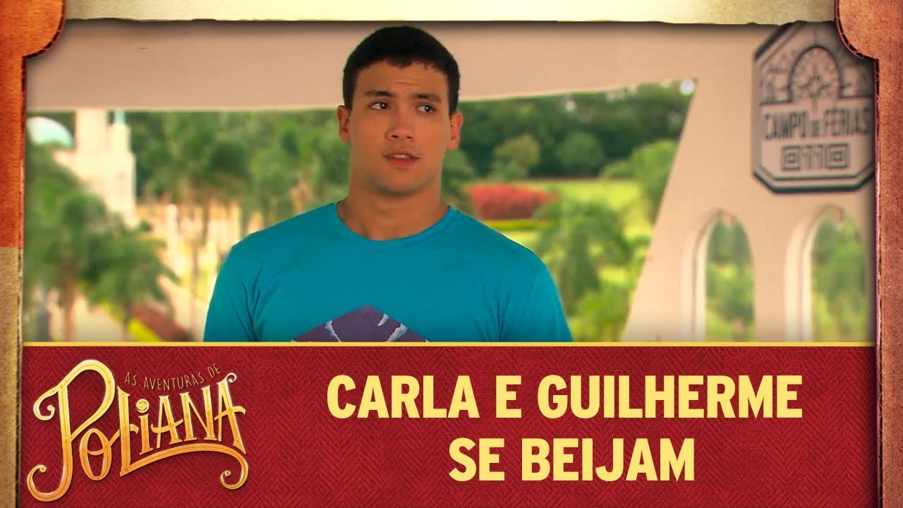 Carla e Guilherme se beijam no acampamento | As Aventuras de Poliana