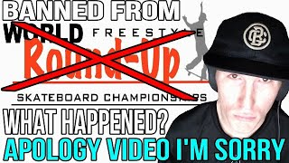 World Round Up Situation - Banned From Skateboard Contest - My Public Apology