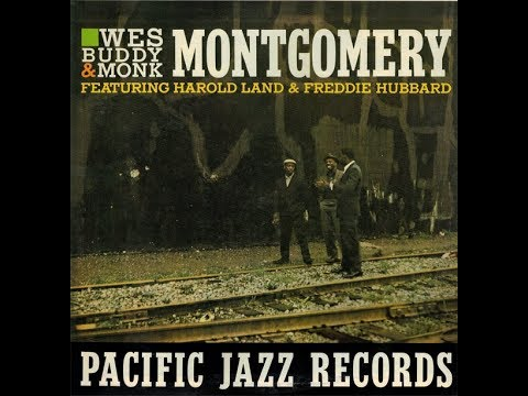 Wes Montgomery, Harold Land, Freddy Hubbard - The Montgomery Story ( Full Album )