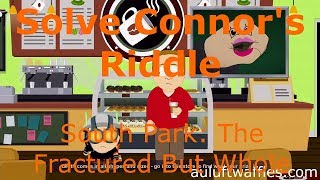 Solve Conner's Death Store Riddle To Catch a Coon South Park: The Fractured But Whole