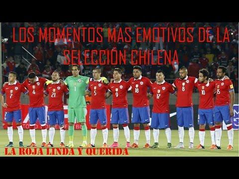 Las Momentos Mas Emotivos de la Selección Chilena