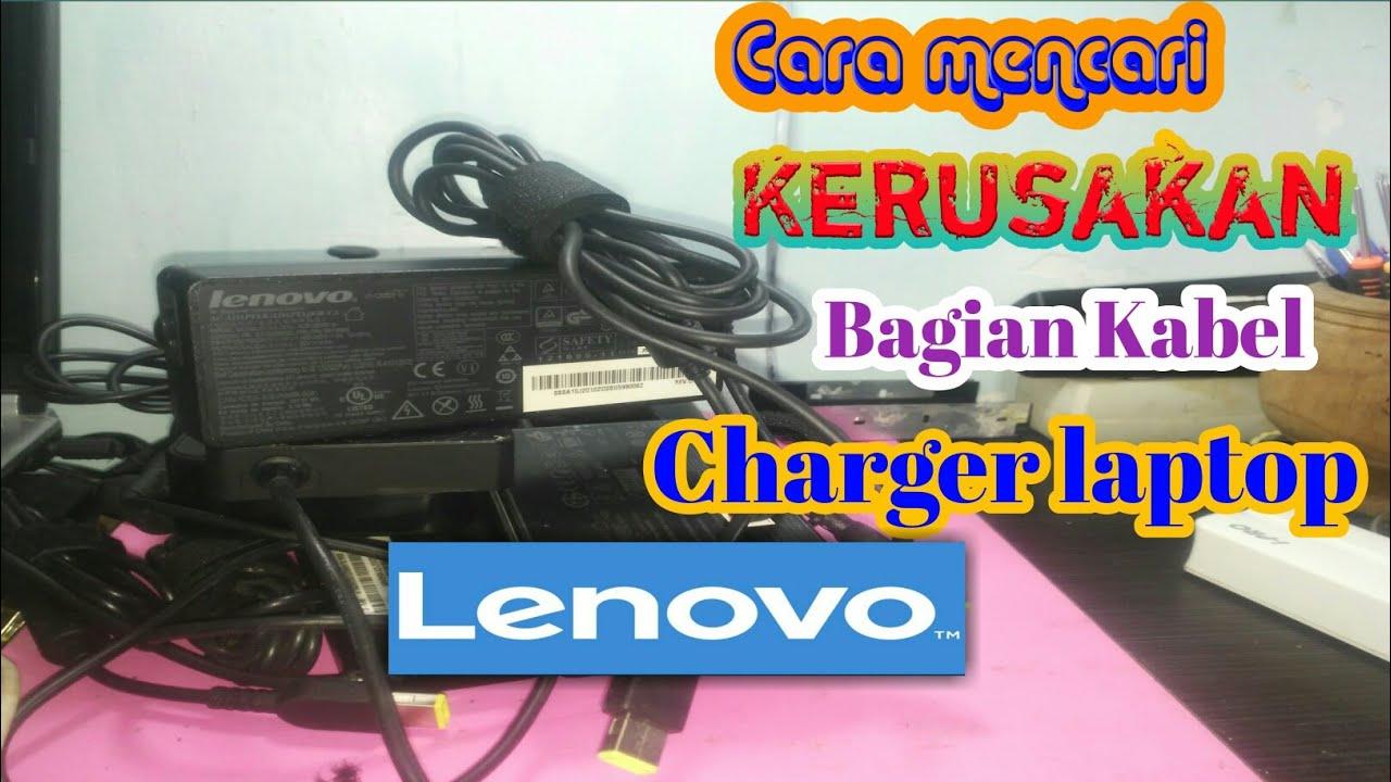 Cara Mencari Kerusakan Bagian Kabel Charger Laptop Lenovo Youtube