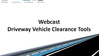 Civil Site Design - Webcast - Driveway Vehicle Clearance Tools