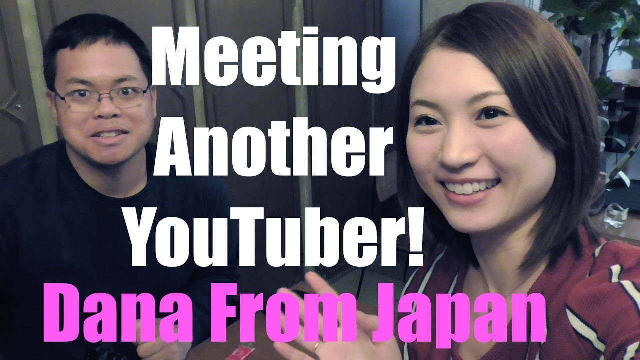 Meetup with Dana (YouTube Content Creator from Japan) - YouTube